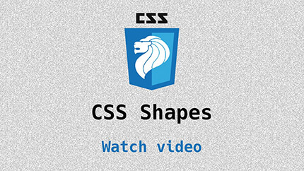 Link to CSS Shapes video