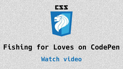 Link to Fishing for Loves on CodePen video