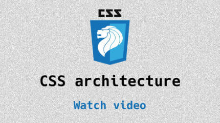 Link to CSS architecture video