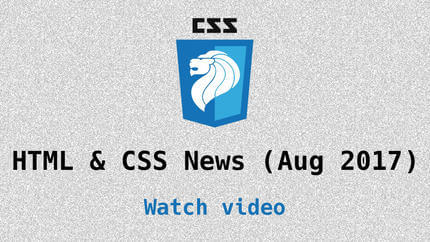 Link to Aug 2017 CSS updates video
