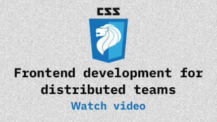 Link to Frontend development for distributed teams video