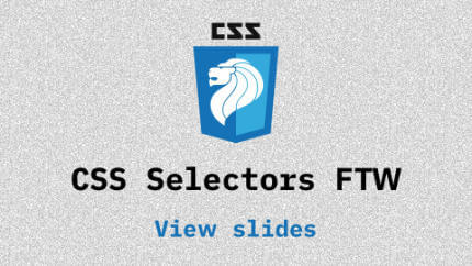 Link to CSS Selectors FTW video