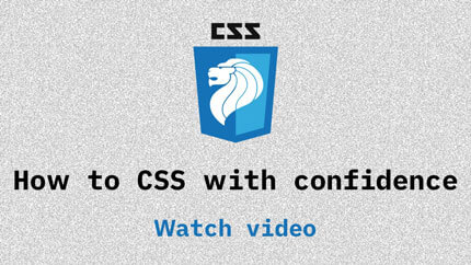 Link to How to CSS with confidence video