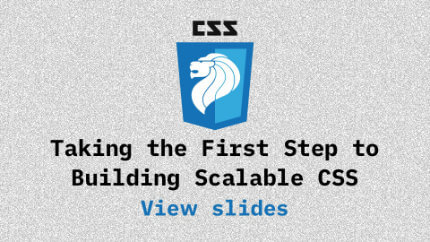 Link to Taking the First Step to Building Scalable CSS video
