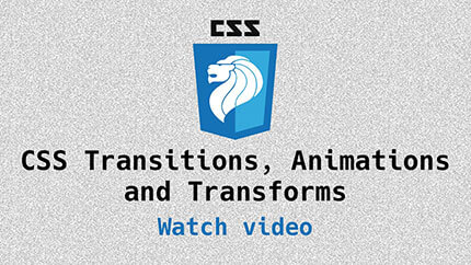 Link to Transitions, Animations and Transforms video