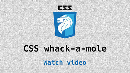 Link to CSS whack-a-mole video