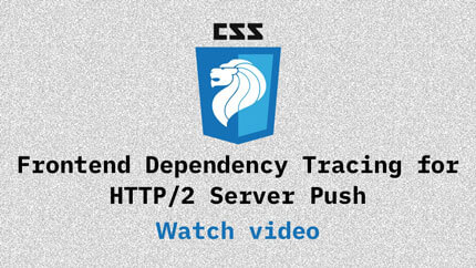 Link to Frontend dependency tracing for HTTP/2 server push video