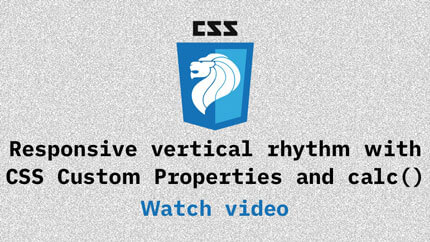 Link to Responsive vertical rhythm with CSS Custom Properties and calc() video
