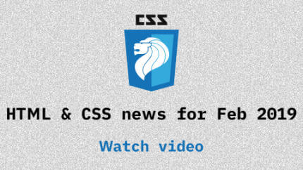 Link to Feb 2019 CSS updates video
