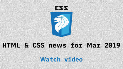 Link to Mar 2019 CSS updates video