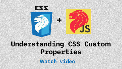 Link to Understanding CSS Custom Properties video