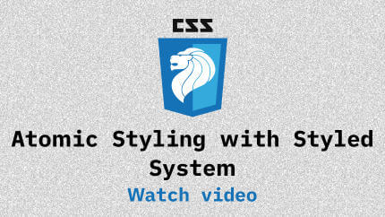 Link to Atomic Styling with Styled System video