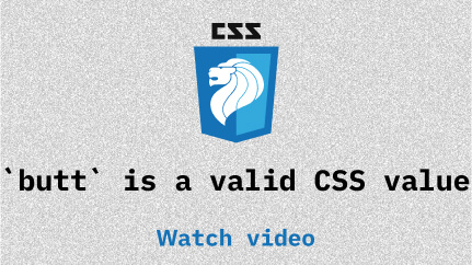 Link to `butt` is a valid CSS value video
