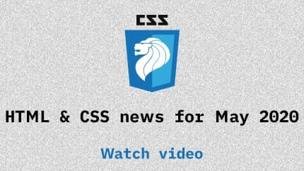 Link to May 2020 CSS updates video