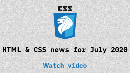 Link to July 2020 CSS updates video