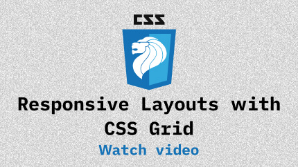 Link to Responsive Layouts with CSS Grid video
